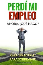 El Dia Que Perdi Mi Empleo af Claudio De Castro