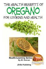 The Health Benefits of Oregano for Healing and Cooking