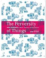 The Perversity of Things (Electronic Mediations)
