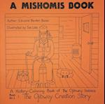 A Mishomis Book, a History-Coloring Book of the Ojibway Indians