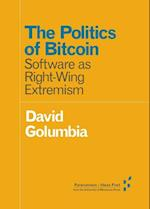 The Politics of Bitcoin (Forerunners Ideas First)