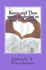 Kerry Und Theo af Gabriele E. Fleischmann
