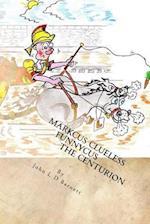 Marcus Clueless Funnycus the Centurion af John L. D. Barnett