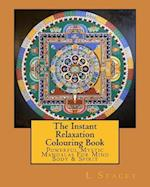 The Instant Relaxation Colouring Book af L. Stacey