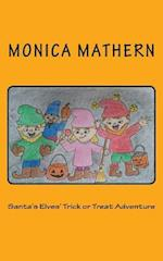 Santa's Elves' Trick or Treat Adventure af Monica Mathern