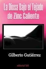 La Diosa Bajo El Tejado de Zinc Caliente af Gilberto Gutierrez