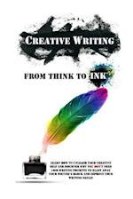Creative Writing - From Think to Ink