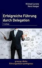 Erfolgreiche Fuhrung Durch Delegation