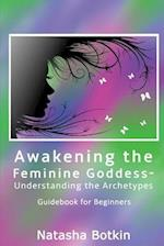 Awakening the Feminine Goddess- Understanding the Archetypes
