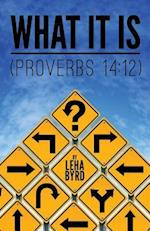 What It Is (Proverbs 14