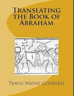 Translating the Book of Abraham af Travis Wayne Goodsell