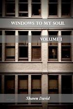 Windows to My Soul - Volume 1
