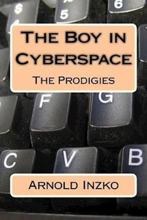 Bog, paperback The Boy in Cyberspace af Arnold Inzko