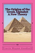 The Origins of the Greek Alphabet a New Theory