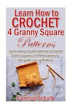 Learn How to Crochet 4 Granny Square Patterns af Florence Schultz