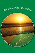 Keep Believing - Book One