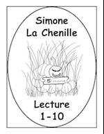 Simone La Chenille Livre de Lecture 1-10