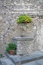 Holistic Solutions to Emotional Manipulation