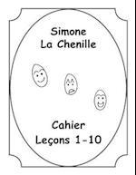 Simone La Chenille Livre Cahier 1-10
