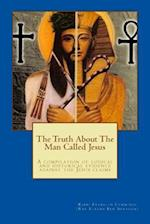The Truth about the Man Called Jesus