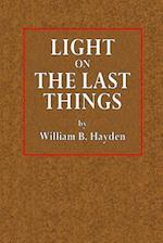 Light on the Last Things af William B. Hayden