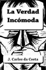 La Verdad Incomoda af Jose Carlos Camelo Da Costa