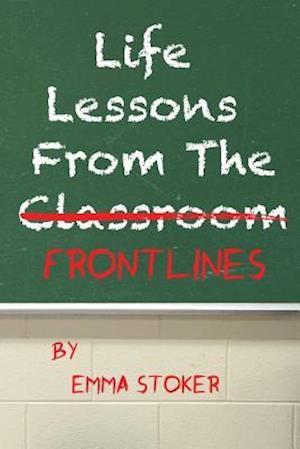 Bog, paperback Life Lessons from the Frontlines af Emma Stoker