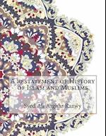 A Restatement of History of Islam and Muslims