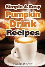 Simple & Easy Pumpkin Drink Recipes