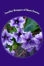 Another Bouquet of Short Stories