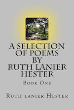 A Selection of Poems of Ruth Lanier Hester