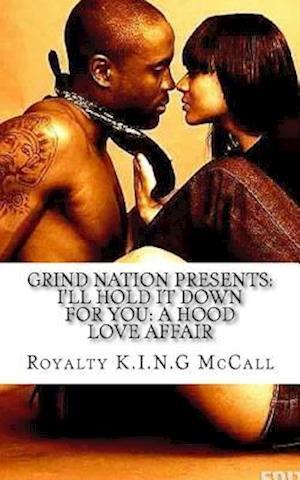 Bog, paperback I'll Hold It Down for You af Royalty K. I. N. G. McCall