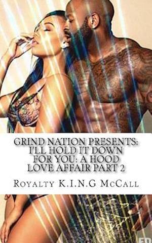 Bog, paperback I'll Hold It Down for You af Royalty K. I. N. G. McCall