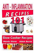 Anti Inflammation Recipes - 101 Slow Cooker Recipes