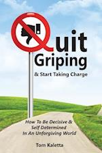 Quit Griping & Start Taking Charge