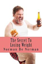 The Secret to Losing Weight