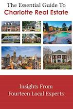 The Essential Guide to Charlotte Real Estate