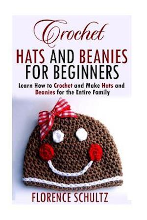 Crochet Hats and Beanies for Beginners