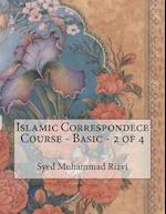 Islamic Correspondece Course - Basic - 2 of 4