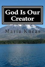 God Is Our Creator af Maria Kneas