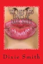 The Life and Loves of Dixie Smith