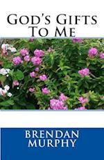 God's Gifts to Me af Brendan Murphy
