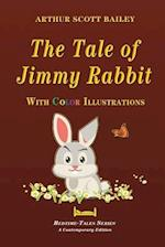 The Tale of Jimmy Rabbit - With Color Illustrations