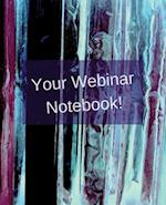 Your Webinar Notebook!