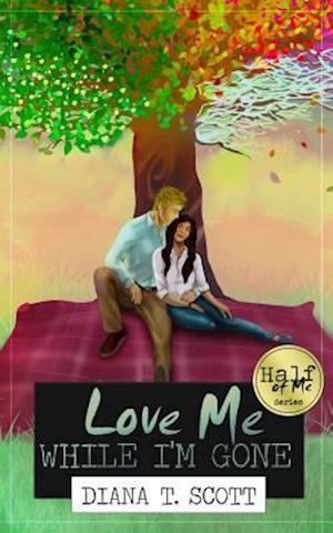 Bog, paperback Love Me While I'm Gone af Diana T. Scott