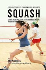 The Complete Strength Training Workout Program for Squash