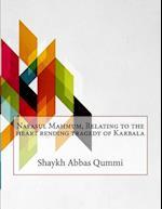 Nafasul Mahmum, Relating to the Heart Rending Tragedy of Karbala