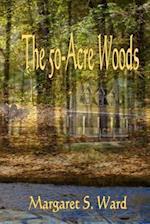 The 50-Acre Woods af Margaret S. Ward