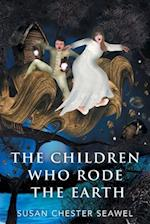 The Children Who Rode the Earth