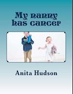 My Nanny Has Cancer af Anita Hudson